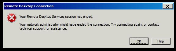 Your Remote Desktop Services session has ended. Your network administrator might have ended the connection. Try connecting again, or contact technical support for assistance.
